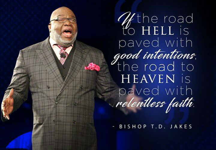TD Jakes Road to Hell Paved with Good Intentions